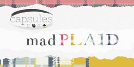 CAPSULES - Mad Plaid